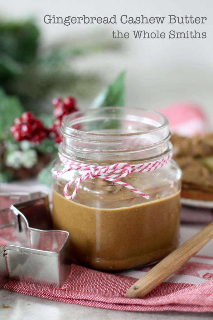 Gingerbread Cashew Butter from the Whole Smiths! A MUST make. Paleo-friendly, gluten-free, vegan and vegetarian.